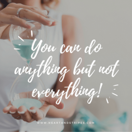 You can do anything but not everything!
