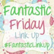 Fantastic Friday Link Up #16