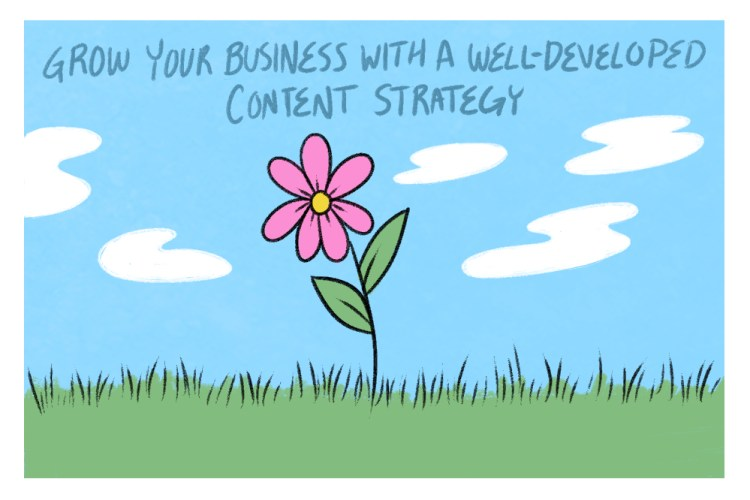 you can grow your business with a well developed content strategy