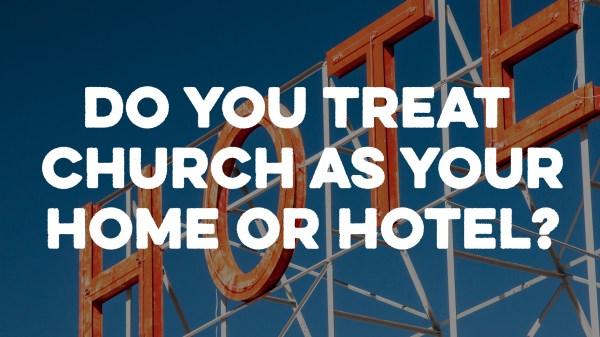 Home or Hotel? - Heart Cry Church