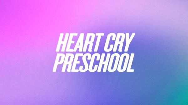 Preschool - Heart Cry Church