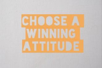 Choose a Winning Attitude - Heart Hackers Club -  - Attitude