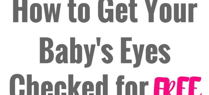 How to Get Your Baby's Eyes Checked for Free