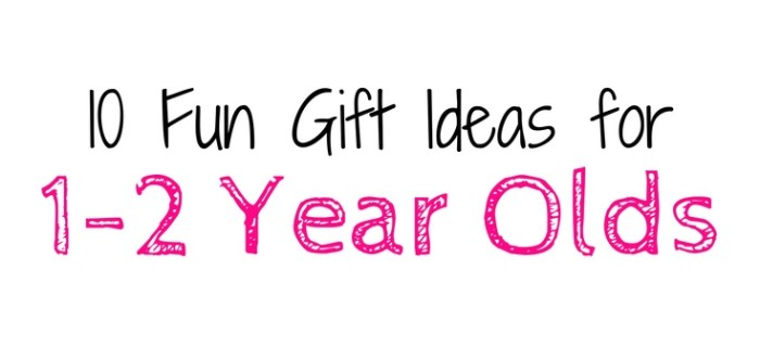 10 Fun Gift Ideas for 1-2 Year Olds