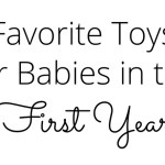 Favorite Toys for Babies in the First Year