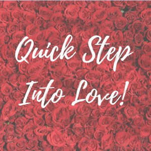 Quick Step Into Love Program