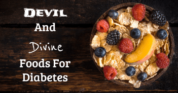 Devil And Divine Foods For Diabetes