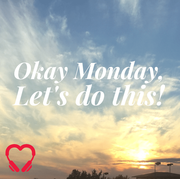 Ok Monday, let's do this.  #motivationmonday | HeartStories