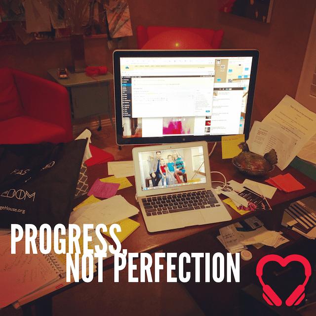 Progress, not perfection | HeartStories