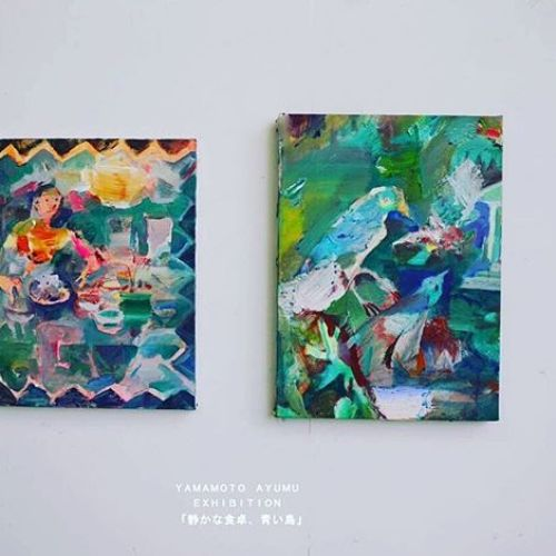HEARTY ギャラリー山本亜由夢 「静かな食卓、青い鳥」展8月7日水曜日より。#山本亜由夢 #ayumuyamamoto #art #油絵 #oilpainting #武蔵野美術大学 #青い鳥 #bird #blue @hearty__s
