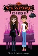 My Sister The Vampire #3: Re-Vamped!