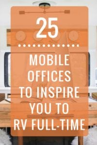 Ready to upgrade your work space? These 25 mobile office set-ups will inspire you to hit the road in an RV.