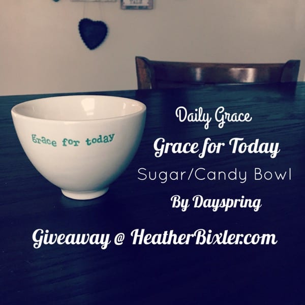 Daily Grace- Grace for Today Sugar/Candy Bowl by Dayspring