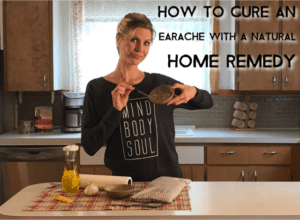 How to cure an earache using a natural home remedy