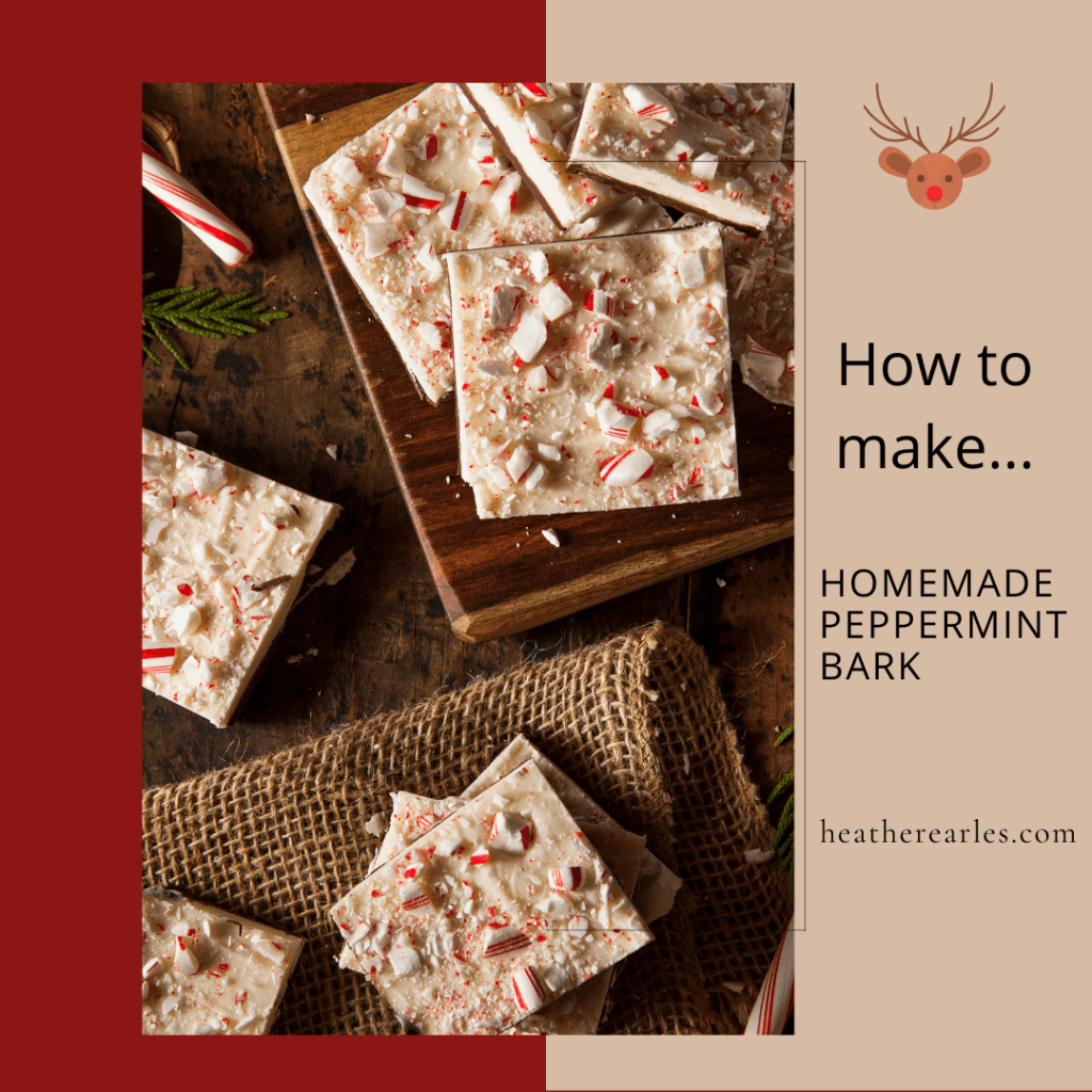 Homemade Peppermint Bark #heatherearles #peppermintbark #herbnwisdom #naturalliving #Christmasbaking #author #foodblogger #newpodcast