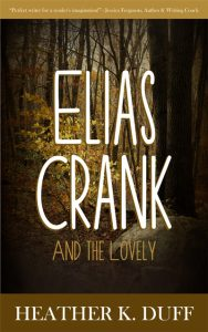 book cover for Elias Crank and the Lovely, by Heather K. Duff - A Novelette