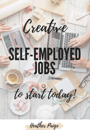creative self employed jobs you can start today heather paige