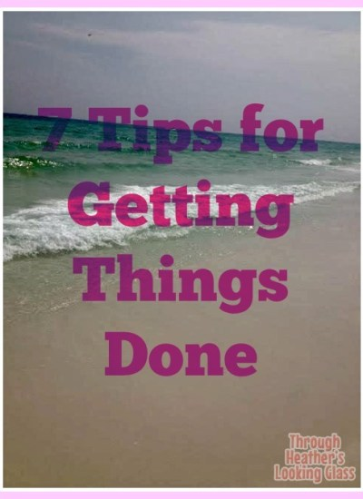 7 Tips for Getting Things Done