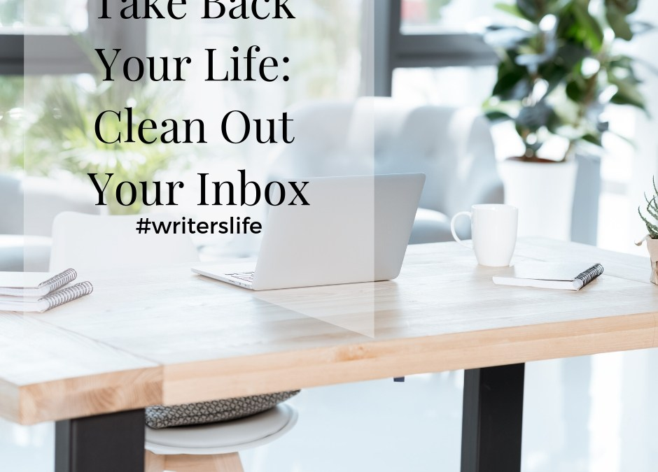 Take Back Your Life: Clean Out Your Inbox