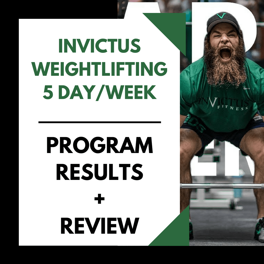 dc69b9930d8e Invictus Weightlifting 5 day/week Program Review + Results