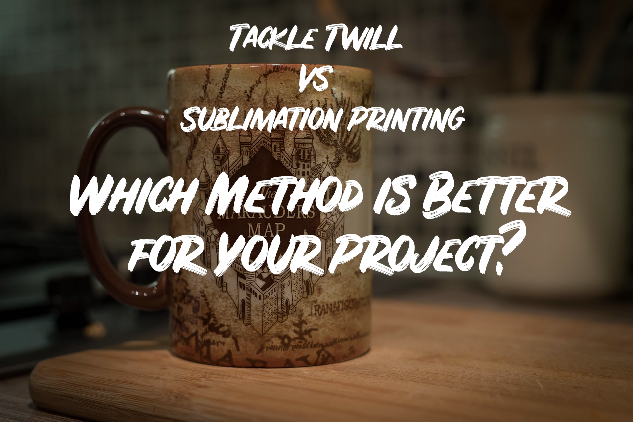 Tackle Twill Vs Sublimation Printing Which Method Is Better