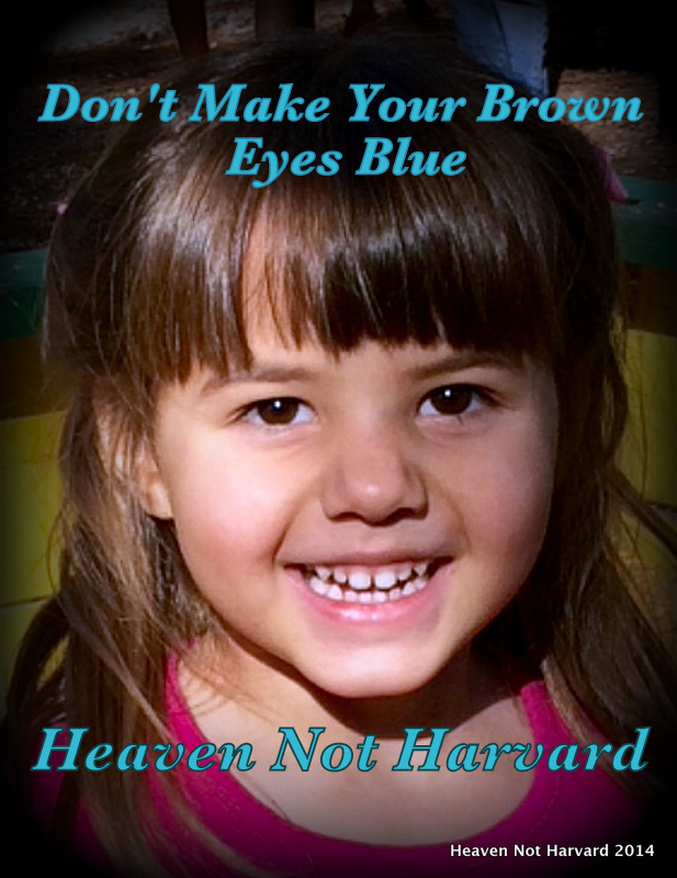 Don't Make Your Brown Eyes Blue