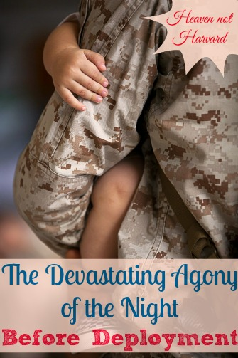 The nights before deployment were the most difficult of my married life. Each moment is full of the devastating agony of letting go, rich with longing and fear.