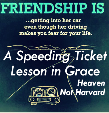 A Speeding Ticket Lesson in Grace