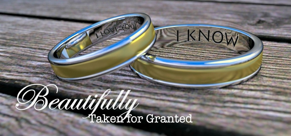 Beautifully Taken for Granted: Building Trust in Marriage
