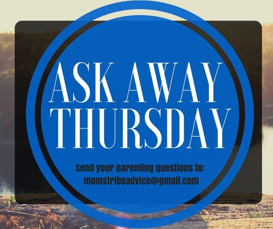 One question - multiple perspectives. Email your questions to momstribeadvice@gmail.com #AskAwayThursday