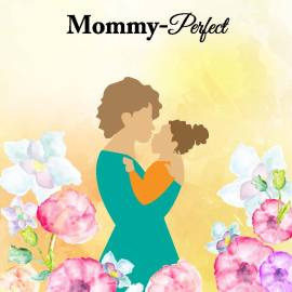 Mother's Day Perfect