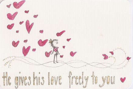 He gives His love freely to you
