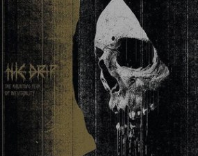 The Drip – The Haunting Fear of Inevitability