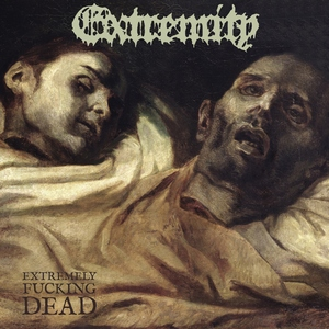 Extremity - Extremely Fucking Dead
