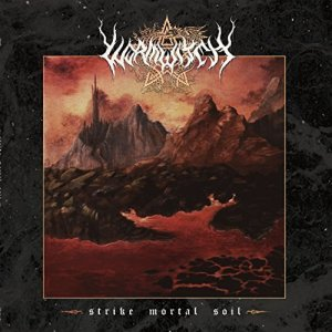 Wormwitch - Strike Mortal Soil