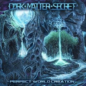 Dark Matter Secret – Perfect World Creation