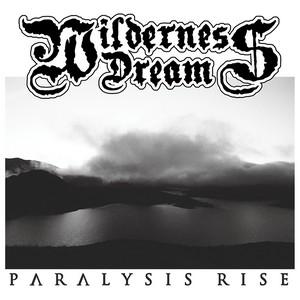 Wilderness Dream - Paralysis Rise