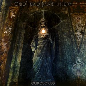 Godhead Machinery - Ouroboros