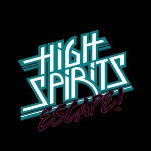 High Spirits – Escape