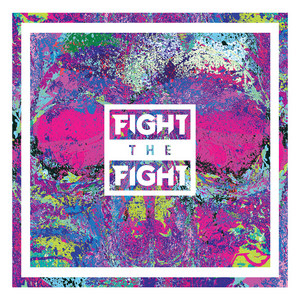 Fight the Fight - Fight the Fight