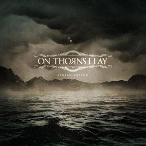 On Thorns I Lay – Aegean Sorrow