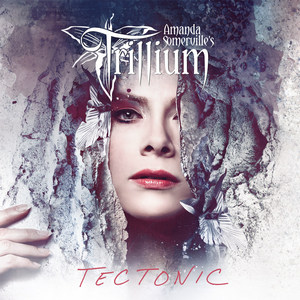 Amanda Somerville's Trillium - Tectonic