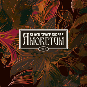 Black Space Riders - Amoretum Vol. 2