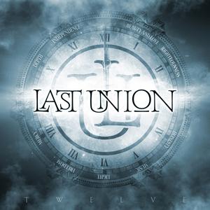 Last Union - Twelve