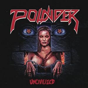 Pounder – Uncivilized