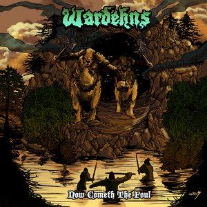 Wardehns - Now Cometh the Foul