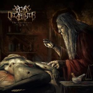 Archaic Decapitator – The Apothecary