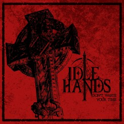 Idle Hands - Don't Waste Your Time [EP]