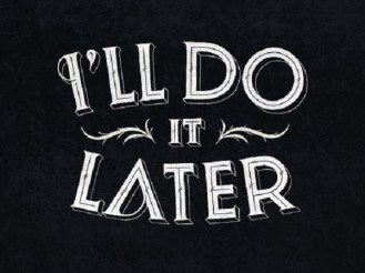 ill-do-it-later