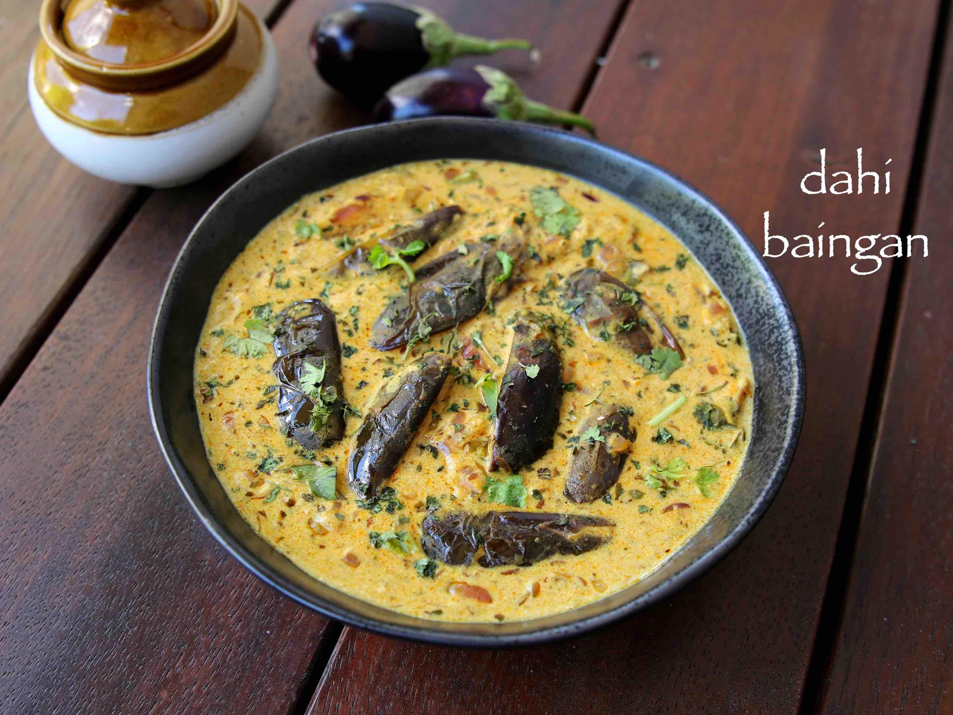 Dahi Baingan Recipe Dahi Baigana Brinjal Curry In Curd